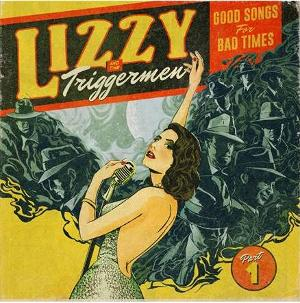 Lizzy & The Triggermen Release Debut EP 'Good Songs For Bad Times' Out Now