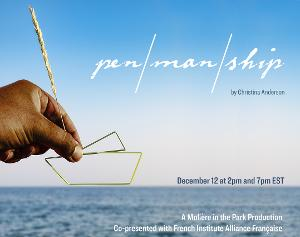 Moliere In The Park Presents Live Stream Of Christina Anderson's PEN/MAN/SHIP