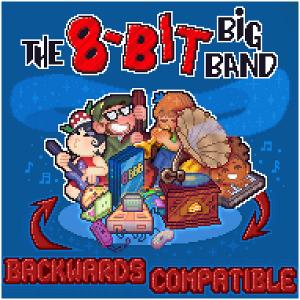 The 8-Bit Big Band's New Album BACKWARDS COMPATIBLE Is Now Available