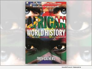 Troy Gathers Releases New Book AFRICAN WORLD HISTORY