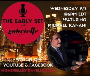 THE EARLY SET With Gabrielle Stravelli Welcomes Michael Kanan
