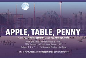Peter Levine's New Play, APPLE, TABLE, PENNY, Headlines Emerging Artists Theatre's New Work Series
