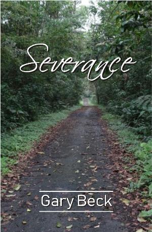 Gary Beck's New Poetry Book SEVERANCE Released