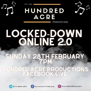 Hundred Acre Productions Presents LOCKED-DOWN ONLINE 2.0