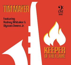 Saxophonist Tim Mayer Releases New Album 'Keeper Of The Flame'
