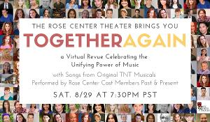 The Rose Center Theater Brings You TOGETHER AGAIN