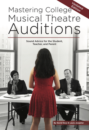 Sisco & Josepher Release 2nd Ed. Of Mastering College Musical Theatre Auditions