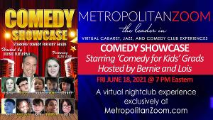 MetropolitanZoom to Present Comedy Showcase Starring 'Comedy for Kids' Grads