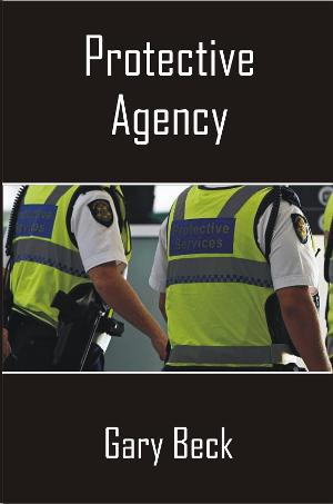 Gary Beck's New Novel 'Protective Agency' Released