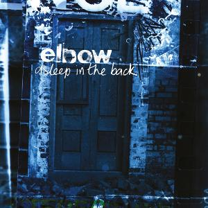 'Asleep in the Back' Collection From Elbow Premieres Today