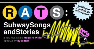Workshop of RATs:SubwaySongsandStories to Open at TheaterLab