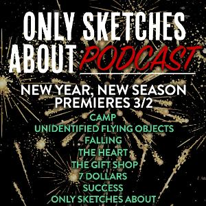 OSA Comedy Presents THE ONLY SKETCHES ABOUT PODCAST Season One