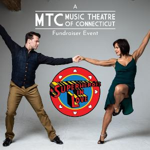 Music Theatre of Connecticut Presents SUPERHEROES IN LOVE, A Virtual MTC Fundraiser Event
