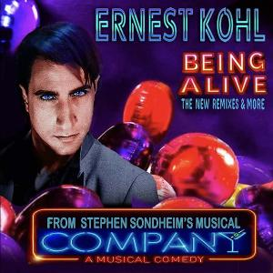 Out Now Ernest Kohl's BEING ALIVE - THE NEW REMIXES & MORE