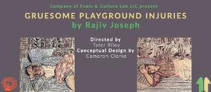 Company Of Fools Presents GRUESOME PLAYGROUND INJURIES