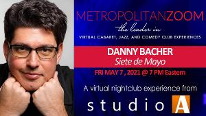 Danny Bacher Brings 'Siete De Mayo' To MetropolitanZoom