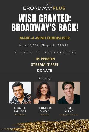Derek Klena, Jenny DiNoia, and More Join BroadwayPlus for WISH GRANTED: BROADWAY'S BACK!