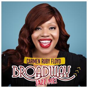 Carmen Ruby Floyd Releases Her Debut Album 'Broadway, Jazz Me!'