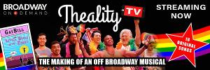THEALITY TV is Now Streaming for Free on Broadway On Demand