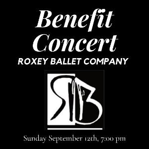 Benefit Concert Announced For Roxey Ballet Company