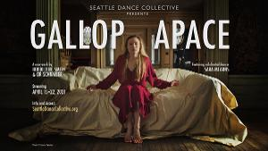 Seattle Dance Collective Presents GALLOP APACE Featuring Sara Mearns