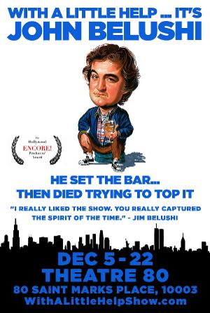 WITH A LITTLE HELP...IT'S JOHN BELUSHI Makes Off-Broadway Debut At Theatre 80