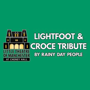 Gordon Lightfoot and Jim Croce Tribute Concert to be Presented By Rainy Day People at Cheney Hall