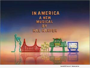 Hal Harper Presents IN AMERICA - A NEW MUSICAL in Response to Current Events