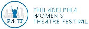7th Annual Philadelphia Women's Theatre Festival Focuses on Hometown Heroes