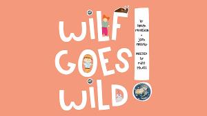 Animated Musical, WILF GOES WILD, Releases A Series Of Free Educational & Interactive Resources For Students
