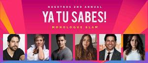 Nosotros Announces The Winners of Their Virtual 2nd Annual YA TU SABES MONOLOGUE SLAM