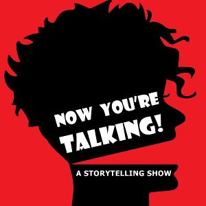 Now You're Talking! Presents Open Mic Storytelling Night