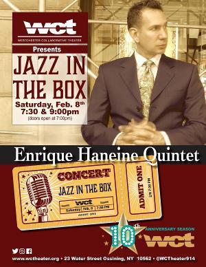 Westchester Collaborative Theater's JAZZ IN THE BOX Series  Will Present Grammy-Nominated Enrique Haneine
