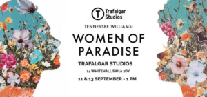 A Mini-Tennessee Williams Festival Celebrating Womxn Comes To Trafalgar Studios!