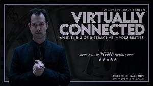 Mentalist Bryan Miles Presents VIRTUALLY CONNECTED
