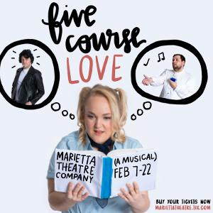Marietta Theatre Company Will Celebrate Valentine's Season With Romantic Musical Comedy, FIVE COURSE LOVE
