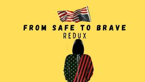 Temple Theaters Digital Presents FROM SAFE TO BRAVE REDUX By Dr. Kimmika Williams-Witherspoon