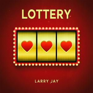 Larry Jay Releases New Single 'Lottery'