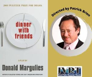 Inland Valley Repertory Theatre Announces Patrick Brien As Director Of Livestreaming DINNER WITH FRIENDS