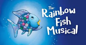 THE RAINBOW FISH MUSICAL Begins Its Tour