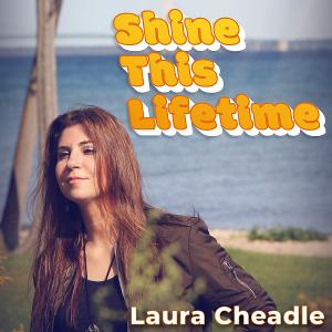Laura Cheadle Releases  Title Track 'Shine This Lifetime' To Her Forthcoming Album