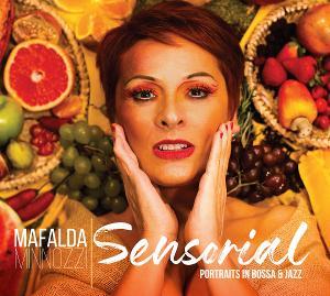 Mafalda Minnozzi 'Sensorial - Portraits In Bossa & Jazz' Out Now