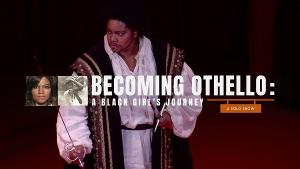 International Partners To Launch Virtual Performance Of The World Premiere Of BECOMING OTHELLO: A Black Girl's Journey