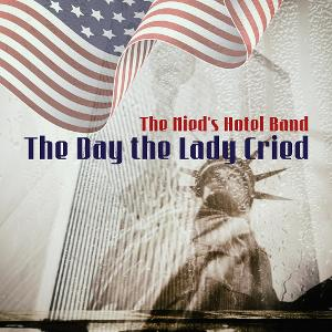 Nied's Hotel Band Honors 9/11 Victims With New Single 'The Day The Lady Cried'