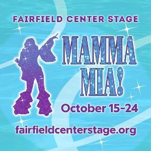 Fairfield Center Stage Presents MAMMA MIA! October 15-24