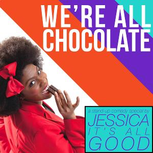 Elm Street Cultural Arts Village Presents WE'RE ALL CHOCOLATE