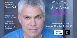 Steve Budd Returns In New Solo Show WHAT THEY SAID ABOUT SEX