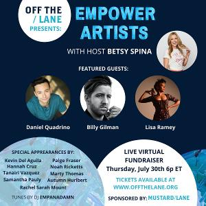 Off The Lane To Host First Annual EMPOWER ARTISTS Virtual Fundraiser Featuring Daniel Quadrino, Billy Gilman & More