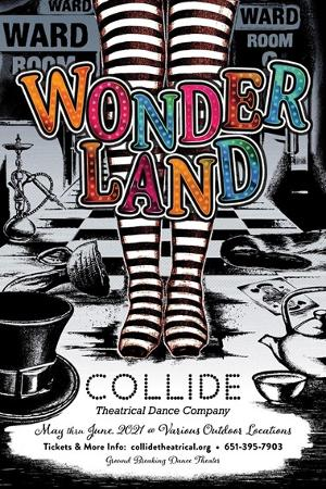 WONDERLAND to be Presented by Collide Theatrical Dance Company