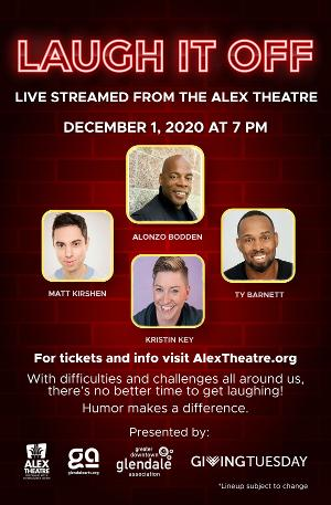 Glendale Arts Giving Tuesday Show LAUGH IT OFF Will Benefit The Alex Theatre & Feature Lineup From Last Comic Standing